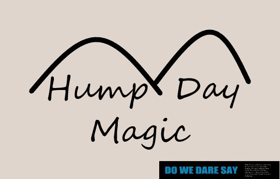 HOW CAN YOU MEND A BROKEN HEART…HUMP DAY MAGIC